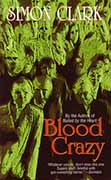 Simon Clark's Blood Crazy book